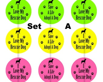 "Dog Rescue Pins, Magnets or Flat Back Buttons, 1 inch, 1.25 inch, 2.25"" inch, Different Designs Available, Choose your Set"