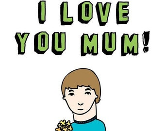 Mother's Day Card -I love you Mum BOY VERSION