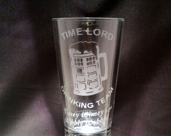 Doctor Who TimeLord Drinking Team Timey Wimey to get Wibbly Wobbly Etched Pint Glass Funny Doctor Who Glassware with Tardis Beer Stine