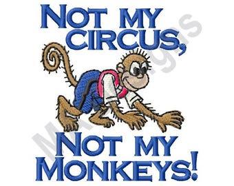 Not My Circus - Machine Embroidery Design, Monkey, Not My Monkeys