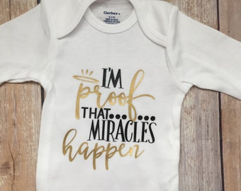 proof that miracles happen, baby bodysuit ,baby, our little miracle baby, coming home outfit, miracle baby