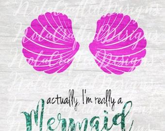 Im Really a Mermaid Svg - Mermaid Svg - Beach svg - Summer svg - Cut file, dxf, png, Silhouette  or Cricut