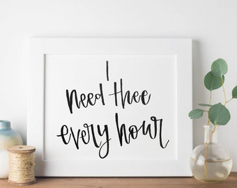 "Hymn art ""I Need Thee Every Hour"" hand lettering hymn lyric, christian art hymn print, modern calligraphy poster, christian gift bible art"