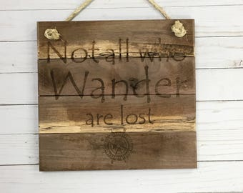 "12X12 ""Not All Who Wander Are Lost"" LOTR Walnut Wood  Rustic Pallet Sign Laser Engraved"
