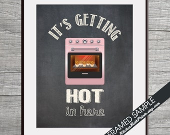 It's Getting Hot in Here  (Oven) - Art Print (Funny Kitchen Song Series) (Featuring on Vintage Chalkboard) Kitchen Art Prints