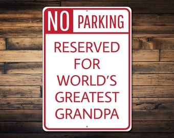 Grandpa Parking Sign, Grandpa Gift, Grandpa Garage Decor, Gift for Grandpa, Father's Day Gift, Dad Metal Sign - Quality Aluminum ENS1002527