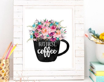 But First Coffee Mug Watercolor Floral Instant Download Printable Art Home Decor Gift Idea Coffee Lover