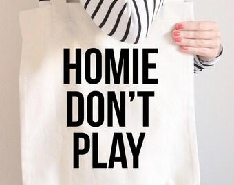 Homie Don't Play Cotton Canvas - Beach Bag - Farmers Market Tote Bag - Grocery Shopping Bag - Book Bag