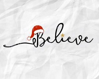 Believe SVG File, Believe Santa Svg, Believe Christmas Svg, Santa Svg, Christmas Cutting File, Believe DXF, Digital File, Cricut File