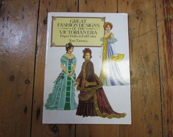 Great Fashion Designs of the Victorian Era Paper Dolls in Full Color paperback book by Tom Tierney, 1987