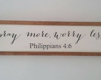 Pray More Worry Less /Philippians 4:6/ Handpainted Sign