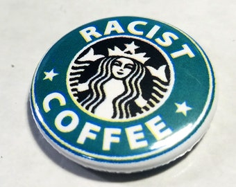Racist Coffee 1 inch Button