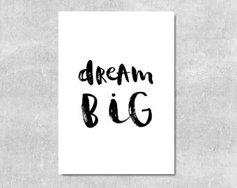Dream Big Kids Wall Art Modern Nursery Print Monochrome Nursery Inspirational Quote Kids Room Decor Inspirational Print Brush Lettering Art