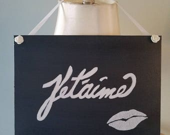 Jet'aime I Love You, hand painted wall art, French sign, nursery decor, black and white.