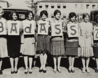 Vintage photo Badass antique photograph Sorority sisters bad ass PRINT cool poster dorm 1920s photography