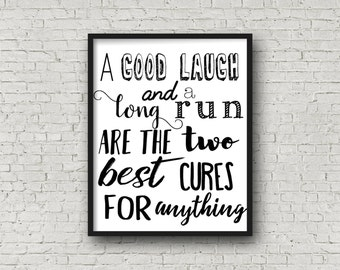A Good Laugh And A Long Run Are The Two Best Cures For Anything, Fitness Quote, Motivational Quote, Healthy Life, Running Quote, Wall Art
