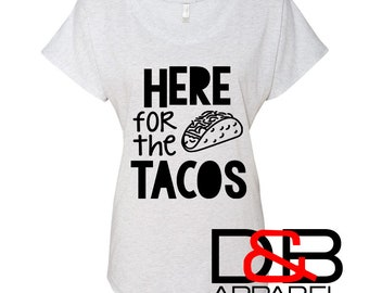 Here for the Tacos Dolman, Cinco De Mayo Tank Top, Taco Shirt, Love Tacos, Taco Tuesday, Funny Taco Shirt