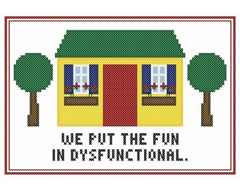 We Put the Fun in Dysfunctional - Original Cross Stitch Chart