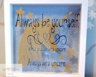 Unicorn lover gift, sparkly unicorn frame, unicorn room decor, Always be yourself, unless you can be unicorn, then always be a unicorn