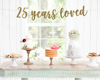 25 years loved, Cheers to 25 Years Banner, 25th Birthday Party, 25th Anniversary,25th Birthday Decor, 25 years blessed, 25th Party Banner