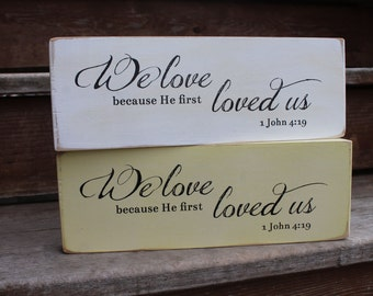 """1 John 4:19, """"We love because He first loved us."""""""