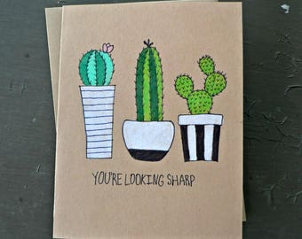 Hand Drawn Cacti - Encouragement Card - You're Looking Sharp