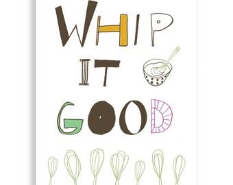Whip It Good,  Kitchen Art, Kitchen Poster