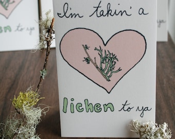 i'm taking a lichen to ya ~ lichen valentine's day card