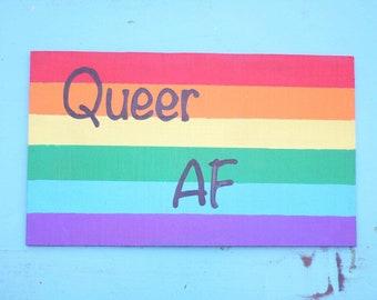 Queer AF handmade wooden sign