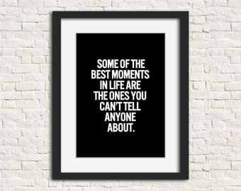 """INSTANT DOWNLOAD """"Some of the Best Moments"""" DIY Printable Wall Art 8x10 White on Black"""