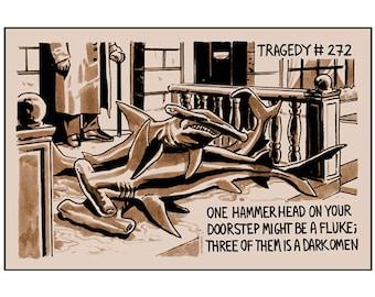 Tragedy 272: Hammerheads Print
