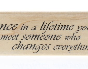 Hampton Art Once in a Lifetime you met Someone Wooden Rubber Stamp