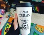 Teacher Travel Mug // Preschool Teacher Gift // Day Care Teacher Gift // Teacher Appreciation Gift // Teacher Coffee Mug