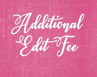 Additional Edit Fee