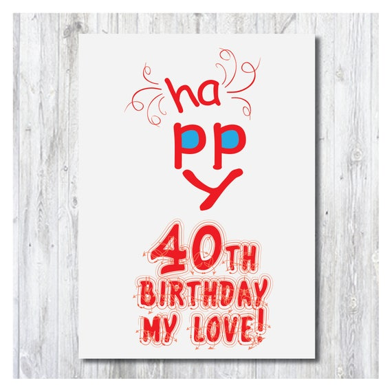 Happy Birthday Card 40 Years Funny 40th Custom Made Wishing Cards Download