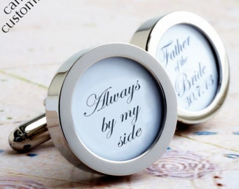 Father of the Bride Cufflinks Always by my side with Wedding Date Custom Wedding Cufflinks PC620