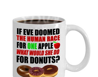 What Would Eve Do Funny Donuts Lovers Gift Mug