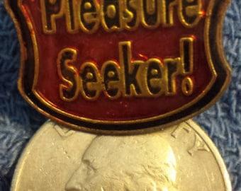 Vintage Pleasure Seeker pin