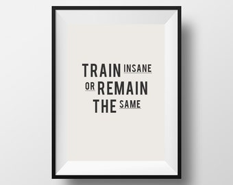 Printable, Fitness Quote, Decor, Train insane, Gym Decor, Gym Quote, Fitness Motivation, Typography Art, Inspirational Quote, Motivation