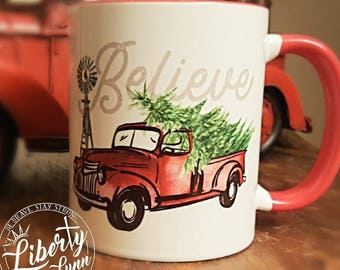 Believe - Coffee Mug / Vintage Old Red Pickup Truck, Christmas Tree & Windmill / House Warming / Hostess Gift / Him or Her