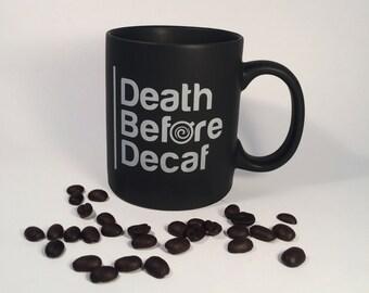 Death Before Decaf - Coffee Mug, Black Matte Mug, Ceramic, Coffee Lovers, Caffeine, Gift for Her, Gift for Him