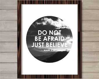 Do Not Be Afraid, Just Believe Wall Art Printable -8x10- Instant Download Mark Bible Verse Prayer Mountain Nature Interior Home Decor Poster