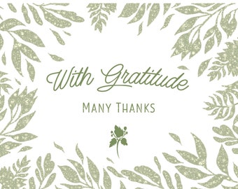 Thank You, With Gratitude, Many Thanks - Botanical, Leaves, Floral  - Digital Download or Print