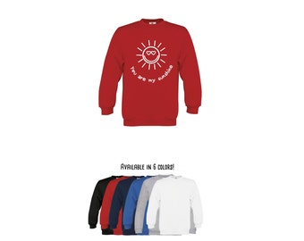 You are my sunshine sweater, positive sweater, happy sweater, kids sweater, sun sweater, sunshine sweater, hearts sweater, love sweater