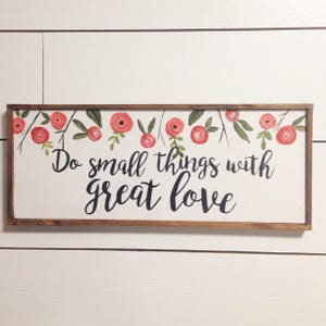 Do small things with great love 9x20 farmhouse handpainted sign, floral sign, greenery sign, cottage style sign