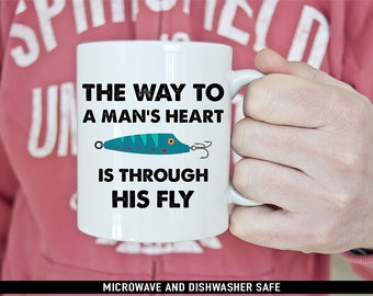 Coffee Mug The Way To A Man's Heart is Through His Fly Coffee Mug  - Fishing Mug - Great Gift for Fisherman
