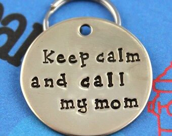 Custom Dog ID Tag - Personalized Metal Dog Name Tag - Keep Calm and Call My Mom