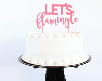 Cake Topper | Cake Decor | Cake Picks | Let's Flamingle
