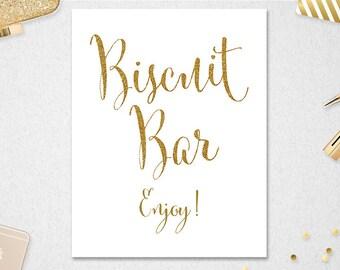 Biscuit Bar Sign INSTANT DOWNLOAD // 8x10 // Wedding // Bridal Shower // Gold Glitter // Printable #PBP87
