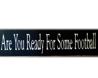 Are You Ready For Some Football primitive wood sign
